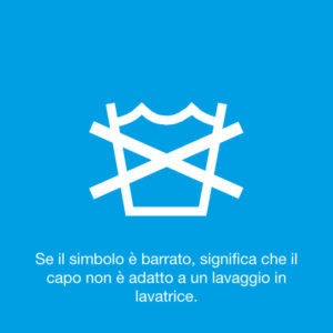 Se questo simbolo è barrato, significa che il capo non è adatto a un lavaggio in lavatrice